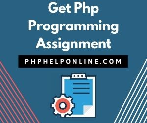 Get Php Programming Assignment