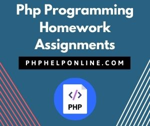 Php Programming Homework Assignments