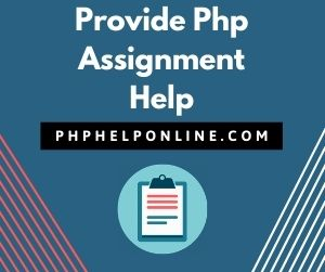 Provide Php Assignment Help